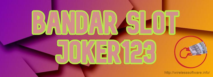Fitur Dan Layanan Terbaik Yang Disediakan Oleh Bandar Slot Joker123