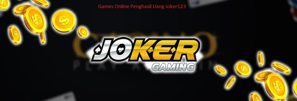 Games Online Penghasil Uang Joker123